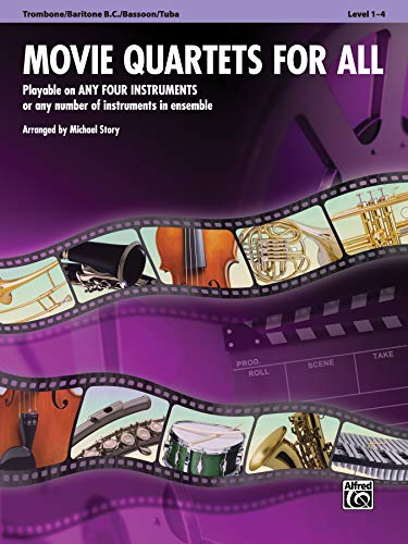 Movie Quartets for All - Trombone / Baritone B.C. / Bassoon / Tuba: Playable on Any Four Instruments or Any Number of Instruments in Ensemble (Movie Instrumental Ensembles for All)