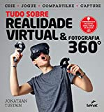 Tudo sobre realidade virtual & fotografia 360º (Portuguese Edition)