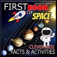 Clever Kids First Book of Space Facts & Activities: Amazing Astronomy and Solar System Book for Kids with Activities and Facts about Space and Planets Outer Space Encyclopedia with Best Kids Learning Books, Planets Activity Book, Solar System