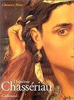 Théodore chassériau (Ancien Prix éditeur : 75 euros) de Christine Peltre