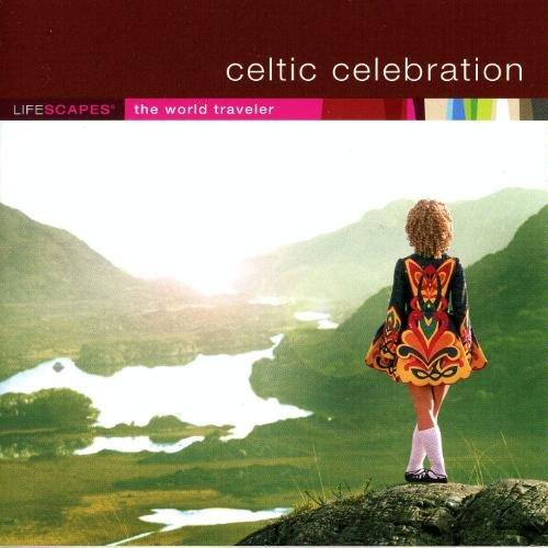 Lifescapes: Celtic Celebration - The World Traveler