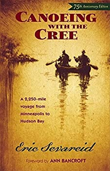 Canoeing with the Cree by Eric Severeid  2004-05-03