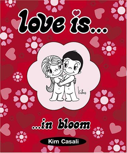 Love Is . . . In bloom