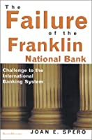The Failure of the Franklin National Bank: Challenge to the International Banking System