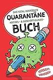Das total verrückte Quarantäne Kritzel- & Beschäftigungs-Buch: Vorsicht: makaber!