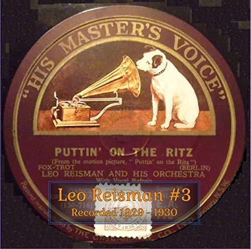 Leo Reisman #3 Recorded 1929 - 1930…