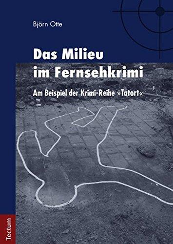 """Das Milieu im Fernsehkrimi - Am Beispiel der Krimi-Reihe """"Tatort"""""""