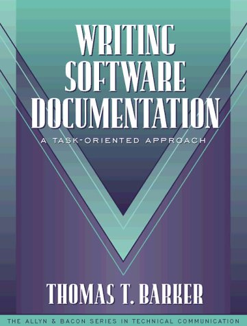 Compare Textbook Prices for Writing Software Documentation: A Task-Oriented Approach Part of the Allyn & Bacon Series in Technical Communication 1st Edition ISBN 9780205195763 by Thomas T. Barker