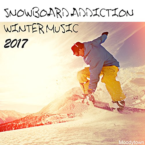 Snowboard Addiction Winter Music 2017