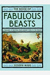 The Book of Fabulous Beasts: A Treasury of Writings from Ancient Times to the Present Hardcover