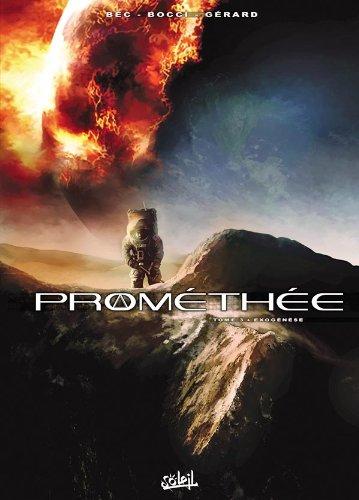 Prométhée T03: Exogénèse