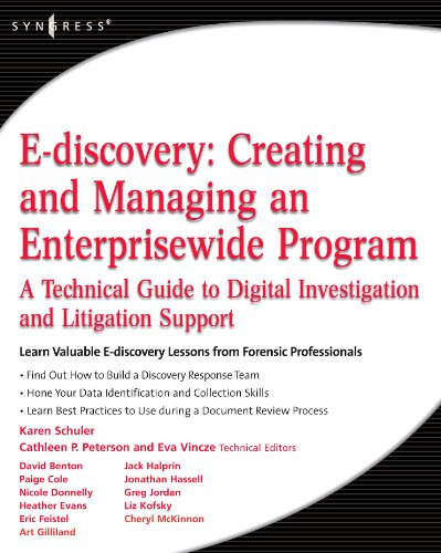 E-discovery: Creating and Managing an Enterprisewide Program: A Technical Guide to Digital Investigation and Litigation Support (English Edition)