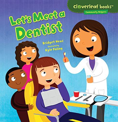 Let's Meet a Dentist (Cloverleaf Books: Community Helpers)