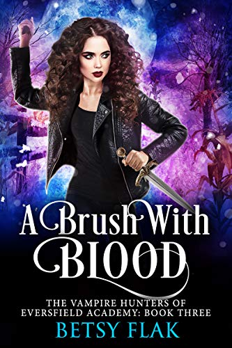 A Brush with Blood (The Vampire Hunters of Eversfield Academy Book 3) (English Edition)