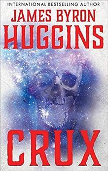 [James Byron Huggins]のCrux (English Edition)