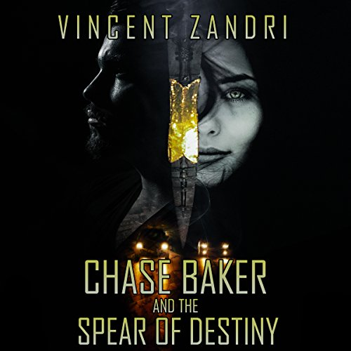 Chase Baker and the Spear of Destiny cover art