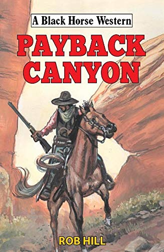 Hill, R: Payback Canyon (A Black Horse Western)