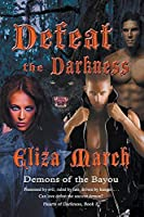 Defeat the Darkness (Hearts of Darkness)