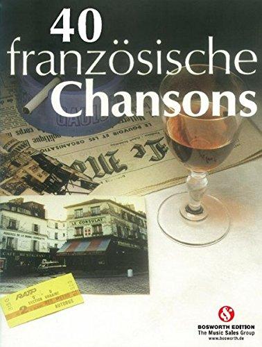 40 Französische Chansons: Songbook für Klavier, Gesang