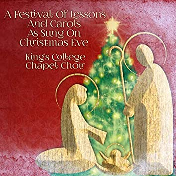 A Festival of Lessons and Carols as Sung on Christmas Eve