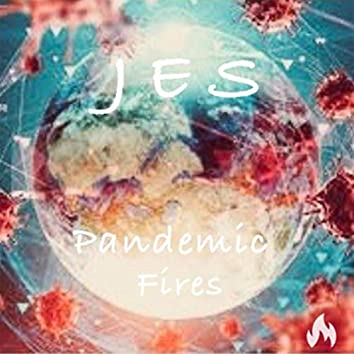 Pandemic Fires
