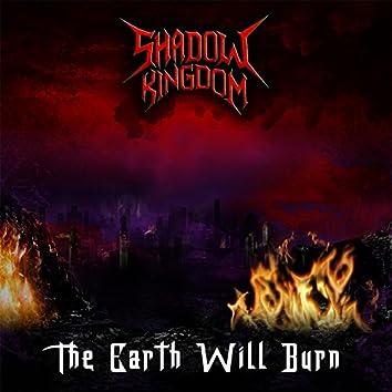 The Earth Will Burn