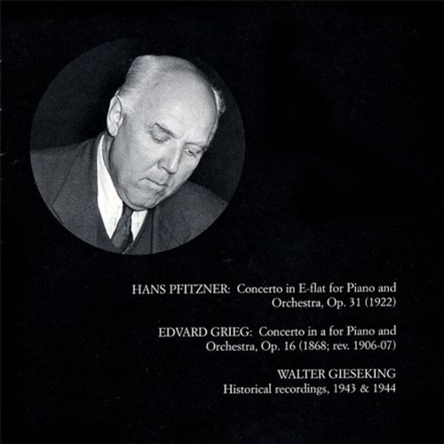 Pfitzner / Grieg: Piano Concerto (Gieseking) (1943-44)