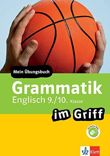 Klett Grammatik im Griff Englisch 9./10. Klasse: Mein Übungsbuch für Gymnasium und Realschule (Klett ... im Griff)