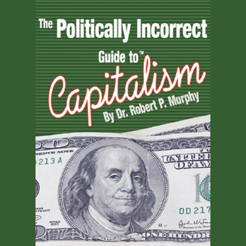 The Politically Incorrect Guide to Capitalism audiobook cover art
