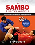 Sambo Encyclopedia: Comprehensive Throws, Holds, and Submission Techniques For All Grappling Styles