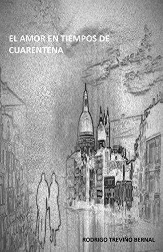 EL AMOR EN TIEMPOS DE CUARENTENA (Spanish Edition)