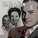 Bob Hope Show: 50 Vintage Comedy Radio Episodes