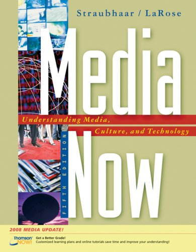 Media Now: Understanding Media, Culture, and Technology,...