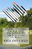 Float Fishing Tackle and Techniques for Stillwaters and Rivers (English Edition)