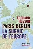 Paris-Berlin:la survie de l'Europe