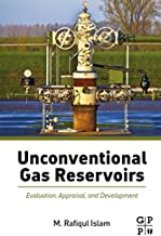 Unconventional Gas Reservoirs: Evaluation, Appraisal, and Development (English Edition)