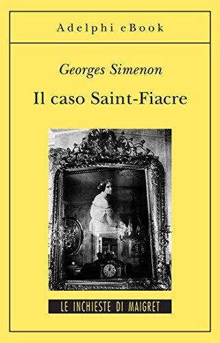 Il caso Saint-Fiacre: Le inchieste di Maigret (12 di 75) (Le inchieste di Maigret: romanzi)