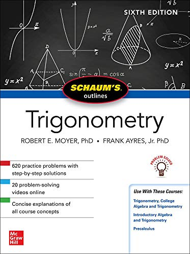 Compare Textbook Prices for Schaum's Outline of Trigonometry, Sixth Edition Schaum's Outlines 6 Edition ISBN 9781260011487 by Moyer, Robert,Ayres, Frank