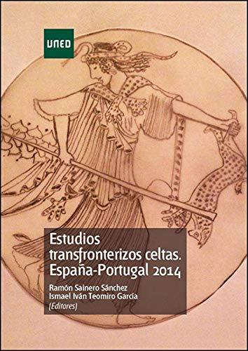 Estudios transfronterizos celtas. España-Portugal 2014 eBook: Ramón Sainero Sánchez, Ismael Iván Teomiro García: Amazon.es: Tienda Kindle