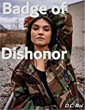 Badge of Dishonor (English Edition)
