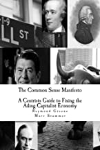 The Common Sense Manifesto: A Centrists' Guide to fixing the Economy