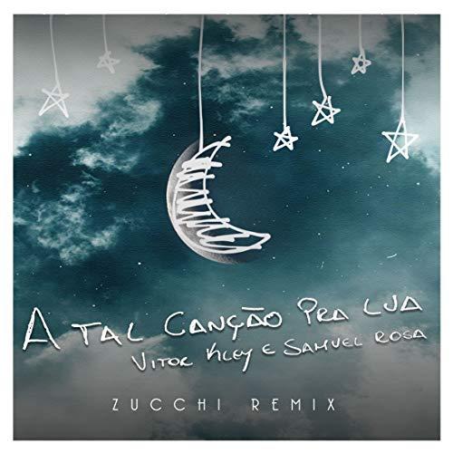 A Tal Canção Pra Lua (Zucchi Remix)