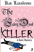 The Fairy Dust Killer: A Bent Mystery