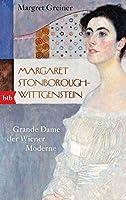 Margaret Stonborough-Wittgenstein: Grande Dame der Wiener Moderne