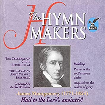 The Hymn Makers: James Montgomery (Hail To the Lord's Anointed)