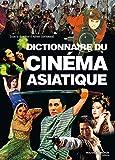 Dictionnaire du cinéma asiatique