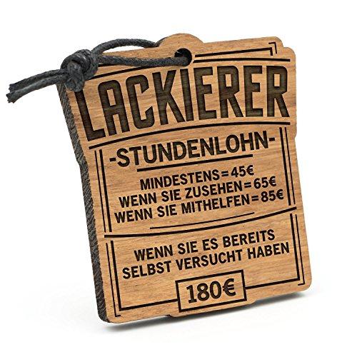 Fashionalarm Schlüsselanhänger Stundenlohn Lackierer aus Holz mit Gravur   Lustige Geschenk Idee für Maler Handwerk Kfz Fahrzeug Beruf Job Arbeit