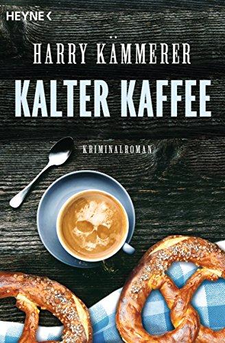 Kalter Kaffee: Roman (Kommissar-Hummel-Reihe 1)
