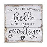 Simply Said, INC Perfect Pallet Petites 8' Wood Sign - You were My Favorite Hello and My Hardest Goodbye