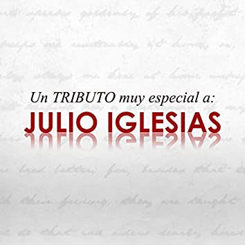 Un Tributo Muy Especial a Julio Iglesias